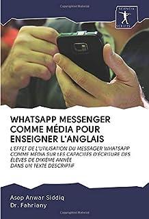 WHATSAPP MESSENGER COMME MÉDIA POUR ENSEIGNER L'ANGLAIS: L'EFFET DE L'UTILISATION DU MESSAGER WHATSAPP COMME MÉDIA SUR LES...