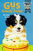 Gus the Greedy Puppy (Jenny Dale's Puppy Tales) by Jenny Dale (1999-05-03)