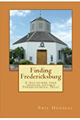 Finding Fredericksburg: A self-guided tour through historic Fredericksburg, Texas Kindle Edition