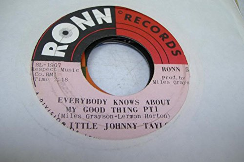 LITTLE JOHNNY TAYLOR 45 RPM Everybody Knows About My Good Thing Pt1 / Pt. 2