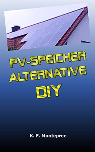 PV-Speicher Alternative DIY: Photovoltaik Speicher do it yourself