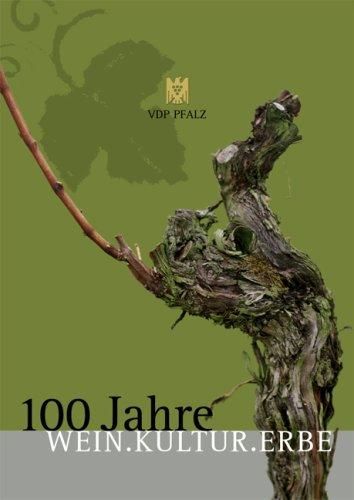 Wein.Kultur.Erbe: 100 Jahre VDP Pfalz