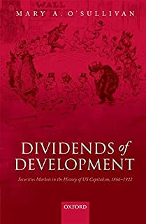 Dividends of Development: Securities Markets in the History of U.S. Capitalism, 1866-1922