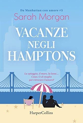 Vacanze negli Hamptons. Da Manhattan con amore (Vol. 5)