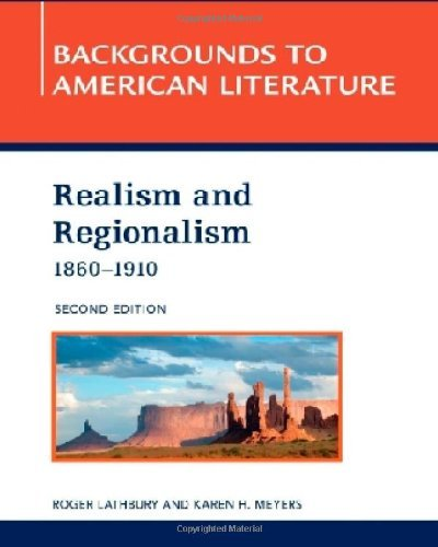 Realism and Regionalism, 1860-1910 (Backgrounds to American Literature) (English Edition)