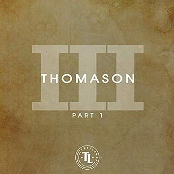 Thomason III, Pt. 1