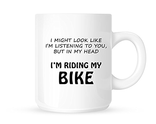 I Might Look Like I'm Listening To You, But In My Head I'm Riding My Bike - Novelty Tea/Coffee Mug/Cup - Gift Idea