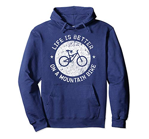 Pullover Hoodie Life is Better on a Mountain Bike Vintage Funny MTB