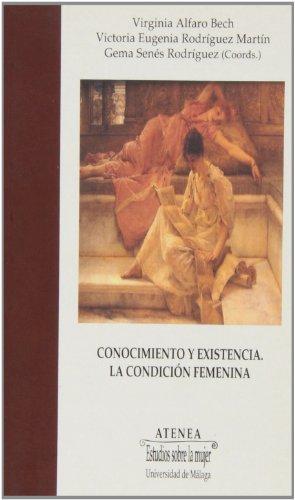 Conocimiento y existencia : la condición femenina. Studia uaria in memoriam Mª Dolores Verdejo dicata (Atenea, Band 73)