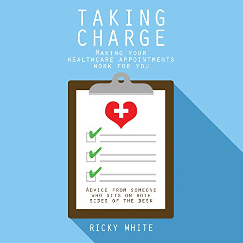 Taking Charge: Making Your Healthcare Appointments Work for You audiobook cover art
