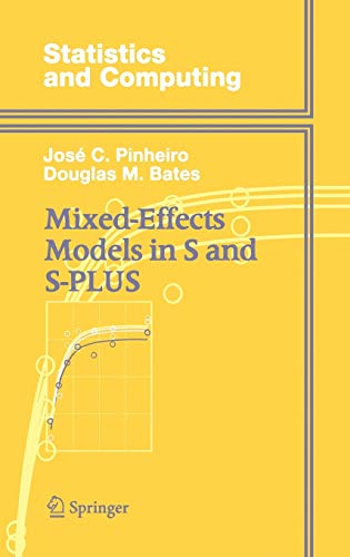 Mixed-Effects Models in S and S-PLUS (Statistics and Computing)