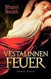 Sherri Smith: Vestalinnen Feuer