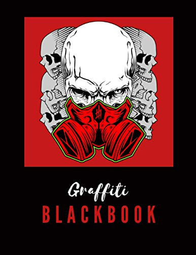 Graffiti Blackbook: Giant Sketchbook to Draw Graffitis and Tags | Great Gift for Graffiti Artists | Awesome Blank Street Art Practice Book | Part 10