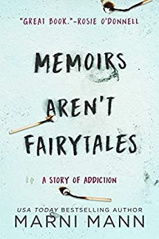 Memoirs Aren't Fairytales: A Story of Addiction (The Memoir Series Book 1) by [Marni Mann]