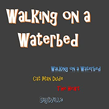 Walking on a Waterbed