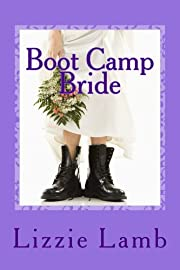 Boot Camp Bride: Charlie's Big Fat Fake Engagement (Lizzie's Rom Coms Book 1)