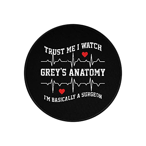 Trust Me I Watch Greys Anatomy Mouse Pads, Small Round Mouse Mat with Dense Anti-Slip Rubber Base for Office Gaming Desk