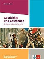 Geschichte und Geschehen Eingangsklasse. Schuelerbuch Klasse 11. Ausgabe Baden-Wuerttemberg Berufliche Gymnasien