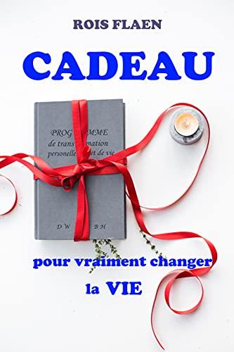 Couverture du livre CADEAU pour vraiment changer la vie