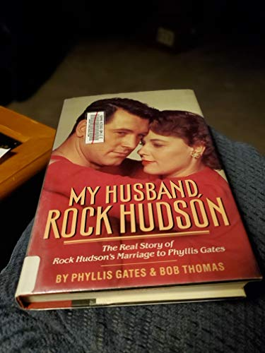 My Husband, Rock Hudson: The Real Story of Rock Hudson's Marriage to Phyllis Gates