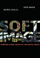 Softimage: Towards a New Theory of the Digital Image