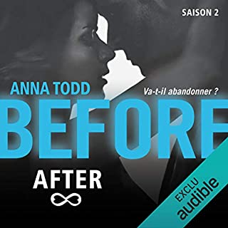 Before After. Saison 2                   Written by:                                                                                                                                 Anna Todd                               Narrated by:                                                                                                                                 Bénédicte Charton                      Length: 6 hrs and 28 mins     Not rated yet     Overall 0.0