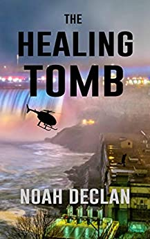 The Healing Tomb (The Insurgent Fellowship Book 1) by [Noah Declan]