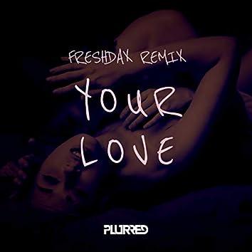 Your Love (Freshdax Remix)