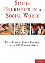Simple Heuristics in a Social World (Evolution and Cognition)