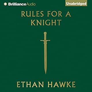 Rules for a Knight                   By:                                                                                                                                 Ethan Hawke                               Narrated by:                                                                                                                                 Alessandro Nivola                      Length: 2 hrs and 14 mins     194 ratings     Overall 4.6