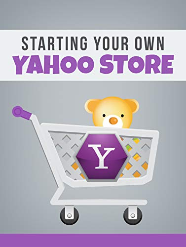 Starting your own yahoo store (English Edition)