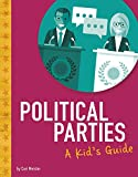 Political Parties: A Kid's Guide (Kids' Guide to Elections)