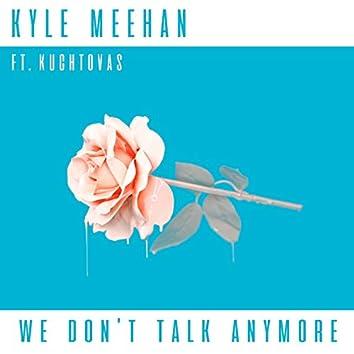 We Don't Talk Anymore (feat. Kuchtovas)