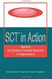 SCT® in Action: Applying the Systems-Centered Approach in Organizations