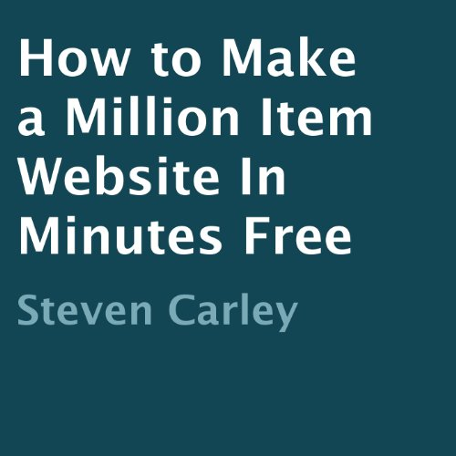 How to Make a Million Item Website in Minutes Free audiobook cover art