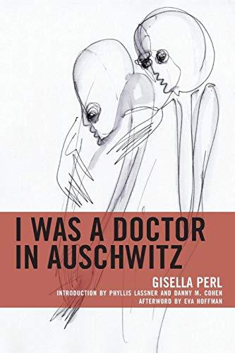 I Was a Doctor in Auschwitz (Lexington Studies in Jewish Literature)