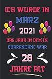 Ich wurde In MÄRZ 2021, das Jahr In dem In Quarantäne war 28 Jahre alt: Alles Gute zum Geburtstag wird 28 Jahre alt Geschenkideen für Frauen - Männer ... Alternative zu einer Karte : Notizbuch