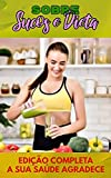 Sobre Sucos e Dietas
