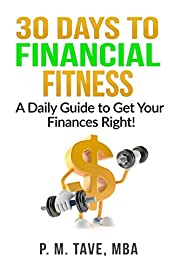 30 Days to Financial Fitness: A Daily Guide to Get Your Finances Right!