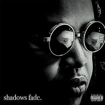 Shadows Fade.