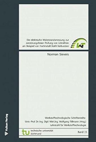 Die elektrische Widerstandsmessung zur zerstörungsfreien Prüfung von Lötnähten am Beispiel von Hartmetall-Stahl-Verbunden: LWT-Schriftenreihe Band 15