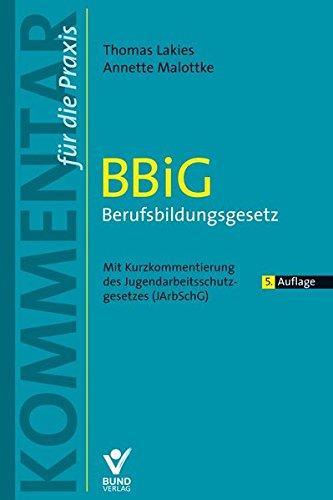 BBiG- Berufsbildungsgesetz: Kommentar für die Praxis (Kommentar für die Praxis) (Kommentar für die Praxis)