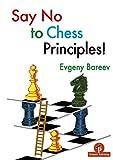 Say No To Chess Principles!-Bareev, Evgeny Bareev