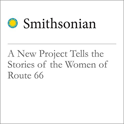 A New Project Tells the Stories of the Women of Route 66 audiobook cover art