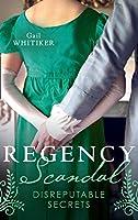 Regency Scandal: Disreputable Secrets: Brushed by Scandal / Improper Miss Darling