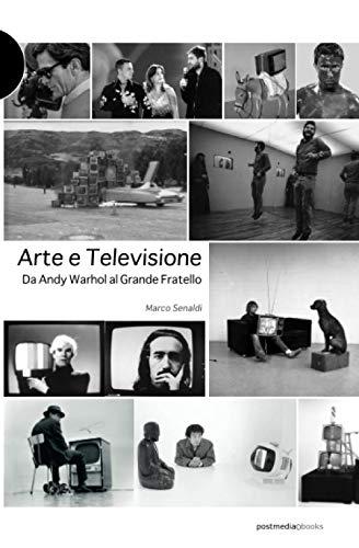 Arte e televisione: da Andy Warhol al Grande Fratello