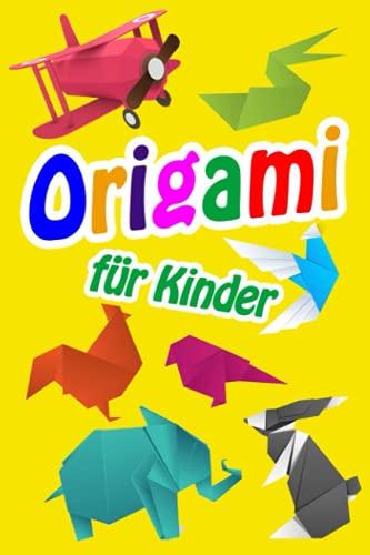 Origami für Kinder: Das große Origami Buch für Kinder und Erwachsene: DIY Kunst aus Papier falten - Vom Papierflieger bis zum Schwan   papier falten   - inkl. Anleitungen für tolle Figuren und Deko