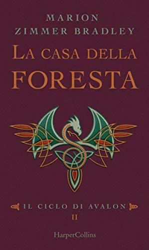 La casa della foresta (Il ciclo di Avalon Vol. 3)