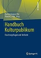 Handbuch Kulturpublikum: Forschungsfragen und -befunde