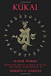 Kukai: Major Works by Kūkai (Author), Yoshito Hakeda (Translator)